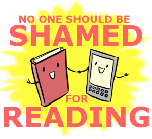 No one should be shamed for reading!
