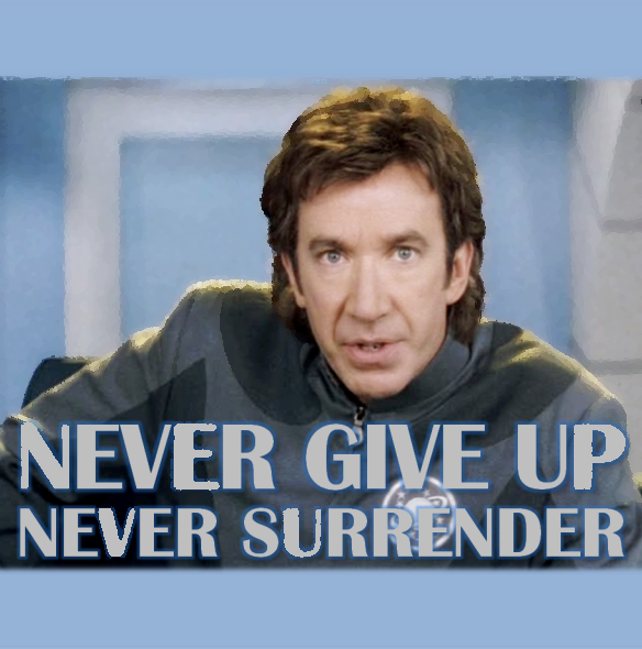 Oh, this movie. Never give up, never surrender!
